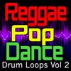 Ultimate Drum Factory - Reggae, Pop, Dance Drum Loops, Vol. 2  artwork
