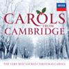 Choir of King's College, Cambridge & Choir of Clare College Cambridge - Carols From Cambridge: The Very Best Sacred Christmas Carols  artwork
