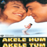 Udit Narayan & Aditya Narayan - Akele Hum Akele Tum