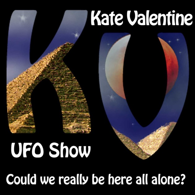 The Kate Valentine UFO Show By Kate Valentine On Apple