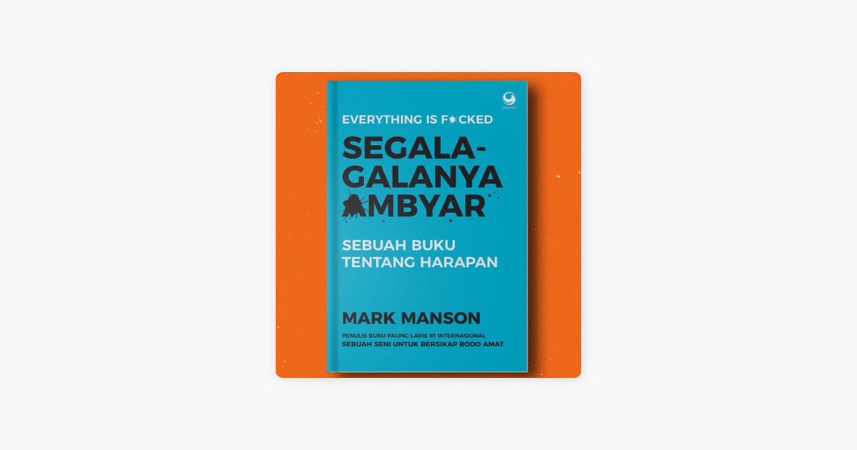 Tentang Buku Review Buku 13 Segala Galanya Ambyar Everything Is
