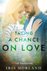 Iris Morland - Taking a Chance on Love  artwork