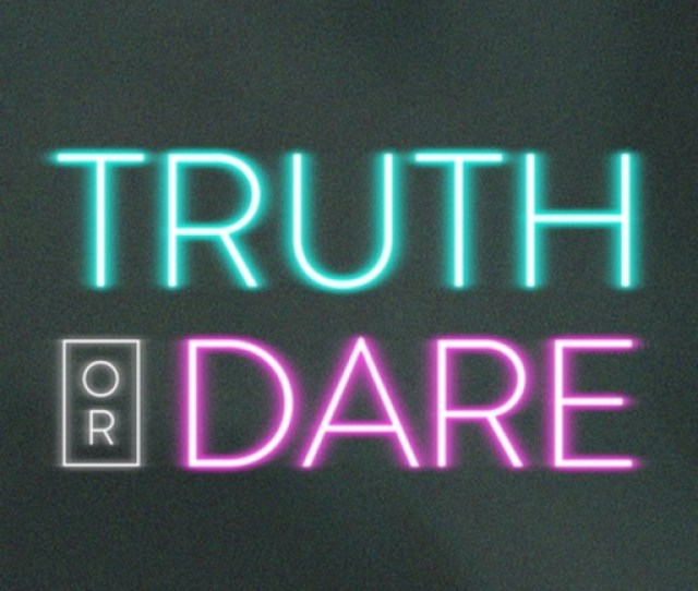 Nerve Truth Or Dare Game