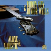 Buddy Guy & Junior Wells - Alone & Acoustic  artwork