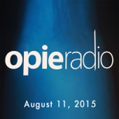 Opie Radio - Opie and Jimmy, Mike Bocchetti and Pete Davidson, August 11, 2015  artwork