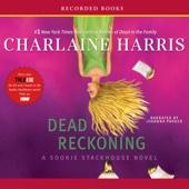 Charlaine Harris - Dead Reckoning: Sookie Stackhouse Southern Vampire Mystery #11 (Unabridged)  artwork