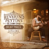 The Reverend Peyton's Big Damn Band - Front Porch Sessions  artwork