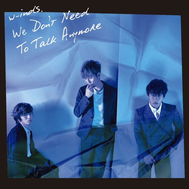 w-inds. - We Don't Need To Talk Anymore (通常盤) - EP