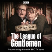 Mark Gatiss, Reece Shearsmith, Steven Pemberton & Jeremy Dyson - The League of Gentlemen TV Series Collection  artwork