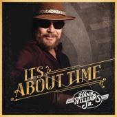 Hank Williams, Jr. - It's About Time  artwork