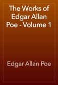 Edgar Allan Poe - The Works of Edgar Allan Poe - Volume 1  artwork
