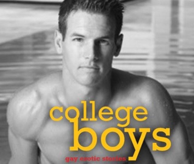 College Boys Gay Erotic Stories Unabridged