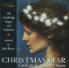 The Cambridge Singers, John Rutter & Cambridge Orchestra - Christmas Star: Carols for the Christmas Season  artwork