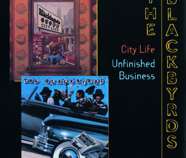City Life Unfinished Business Remastered By The Blackbyrds On Apple Music