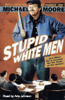 Michael Moore - Stupid White Men...and Other Sorry Excuses for the State of the Nation! (Unabridged) [Unabridged Nonfiction]  artwork