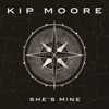 Kip Moore - She's Mine  artwork
