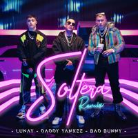 Lunay, Daddy Yankee & Bad Bunny - Soltera (Remix) artwork