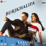 """Shashi, DJ Khushi, Nikhita Gandhi & Madhubanti - Burjkhalifa (From """"Laxmmi Bomb"""")"""