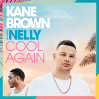 Download lagu Kane Brown - Cool Again (feat. Nelly)