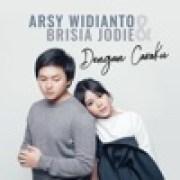 Arsy Widianto & Brisia Jodie - Dengan Caraku