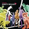 DIRTY BULLET TVアニメ「博多豚骨ラーメンズ」ED - EP
