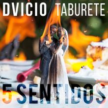 5 Sentidos - Dvicio & Taburete