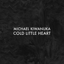 Cold Little Heart (Radio Edit) - Michael Kiwanuka