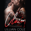 Lillian Cole - His to Claim (Unabridged)  artwork