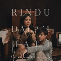 Rindu Dalam Hati - Single - Arsy Widianto & Brisia Jodie