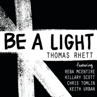 download lagu Thomas Rhett - Be a Light (feat. Reba McEntire, Hillary Scott, Chris Tomlin & Keith Urban)
