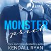 Kendall Ryan - Monster Prick: An Older Brother's Best Friend Romance (Unabridged)  artwork