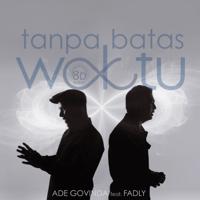 download lagu Ade Govinda - Tanpa Batas Waktu (feat. Fadly) [8D Version]