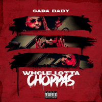 Sada Baby - Whole Lotta Choppas