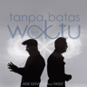 Ade Govinda - Tanpa Batas Waktu (feat. Fadly) [8D Version] MP3