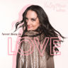 Haley Mae Campbell - Never Been in Love