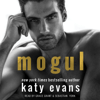 Katy Evans - Mogul (Unabridged)  artwork