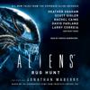 Jonathan Maberry, Heather Graham, Scott Sigler, Rachel Caine, David Farland & Larry Correia - Aliens: Bug Hunt (Unabridged)  artwork