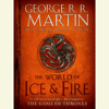 George R.R. Martin, Elio Garcia & Linda Antonsson - The World of Ice & Fire: The Untold History of Westeros and the Game of Thrones (Unabridged)  artwork