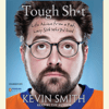Kevin Smith - Tough Sh*t: Life Advice from a Fat, Lazy Slob Who Did Good (Unabridged)  artwork