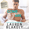 Lauren Blakely - Come as You Are (Unabridged)  artwork