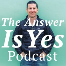 Image result for the answer is yes podcast