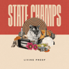 State Champs - Living Proof  artwork
