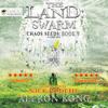 Aleron Kong - The Land: Swarm: Chaos Seeds, Book 5 (Unabridged)  artwork
