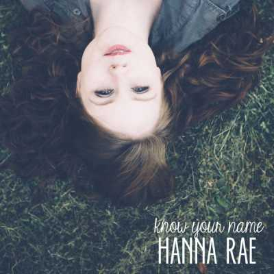 Hanna Rae - Know Your Name - Single