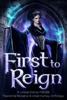 Heather Marie Adkins, Mirren Hogan, Stephanie Barr, Kat Parrish, P. Mattern, Helen Scott & Colleen S. Myers - First to Reign  artwork