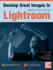 Photofocus, Nicole S. Young, Levi Sim, Rob Sylvan, Richard Harrington & Gerard Murphy - Develop Great Images in Lightroom  artwork