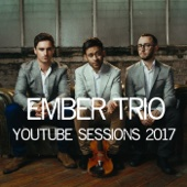 Ember Trio - YouTube Sessions 2017  artwork