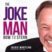 Jackie Martling - The Joke Man: Bow to Stern (Unabridged)  artwork