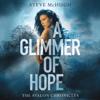Steve McHugh - A Glimmer of Hope: The Avalon Chronicles, Book 1 (Unabridged)  artwork