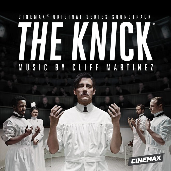 Cliff Martinez - The Knick (Original Series Soundtrack)